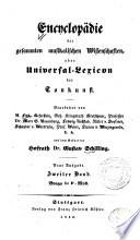 Encyclopädie der gesammten musikalischen Wissenschaften oder Universal-Lexicon der Tonkunst