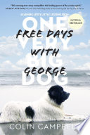Free Days With George : helps his owner rediscover love and...