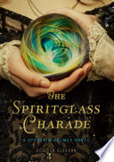 The Spiritglass Charade : the family business. but when you're the...