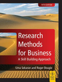 RESEARCH METHODS FOR BUSINESS   A SKILL BUILDING APPROACH  5TH ED