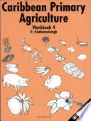 Caribbean Primary Agriculture   Workbook 4