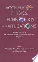 Accelerator Physics  Technology and Applications