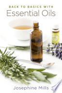Back to Basics with Essential Oils