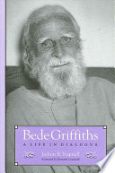 Bede Griffiths Griffiths Who Envisioned A Union Of Eastern And