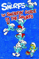 The Smurfin' Guide To The Smurfs : in this ultimate fan guide. delve into the...