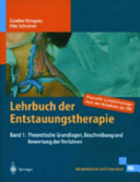 Lehrbuch der Entstauungstherapie. 1. Grundlagen, Beschreibung und Bewertung der Verfahren