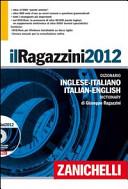 Il Ragazzini 2012. Dizionario inglese-italiano, italiano-inglese. Versione base