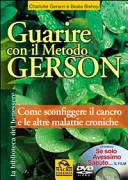 Guarire con il metodo Gerson  Come sconfiggere il cancro e le altre malattie croniche  Con DVD   Se solo avessimo saputo