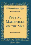 Putting Marshville on the Map (Classic Reprint)