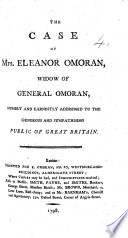 The Case of Mrs  E  Omoran  Widow of General Omoran     Addressed to the     Public of Great Britain