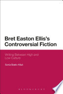 Bret Easton Ellis S Controversial Fiction book