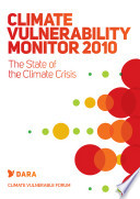Climate Vulnerability Monitor 2010  The State of the Climate Crisis