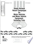 Safety Related Recall Campaigns for Motor Vehicles and Motor Vehicle Equipment, Including Tires, Reported to the National Highway Traffic Safety Administration by Domestic and Foreign Vehicle Manufacturers, January 1, 1998 to December 31, 1998