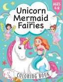 Unicorn Mermaid And Fairies Coloring Book