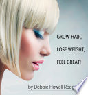 Grow Hair, Lose Weight, Feel Great!