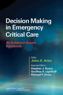 Decision Making In Emergency Critical Care : manage the types of complex cardiac, pulmonary,...