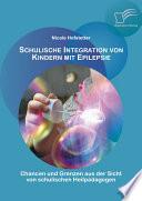 Schulische Integration Von Kindern Mit Epilepsie Chancen Und Grenzen Aus Der Sicht Von Schulischen Heilp Dagogen