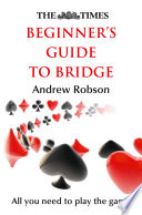 The Times Beginner   s Guide to Bridge