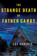 The Strange Death of Father Candy His Family His Late Parents Were Close