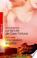 La fianc  e de Case Fortune   Une passion anglaise  Harlequin Passions