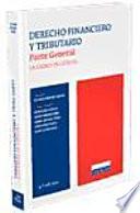 DERECHO FINANCIERO Y TRIBUTARIO. PARTE GENERAL. LECCIONES DE CATEDRA, (10a EDICION)