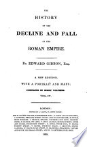 The History Of The Decline And Fall Of The Roman Empire A New Edition With Maps And Portrait Etc