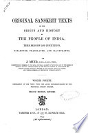 Original Sanskrit Texts on the Origin and History of the People of India  Their Religion and Institutions Collected  Translated  and Illustrated by J  Muir    London   Tr  bner   Co