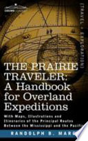 The Prairie Traveler  a Handbook for Overland Expeditions