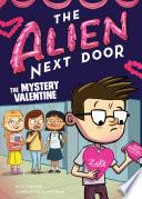 The Alien Next Door 6 The Mystery Valentine