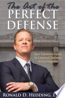 The Art of the Perfect Defense  Your Essential Guide to Criminal Defense In Los Angeles