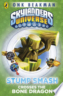 Skylanders Mask of Power  Stump Smash Crosses the Bone Dragon