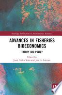 Advances in Fisheries Bioeconomics