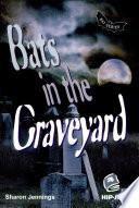 Bats in the Graveyard