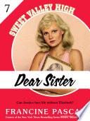 Dear Sister  Sweet Valley High  7  Book PDF
