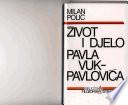Život i djelo Pavla Vuk-Pavlovića