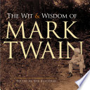 The Wit and Wisdom of Mark Twain
