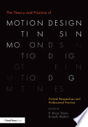 The Theory and Practice of Motion Design