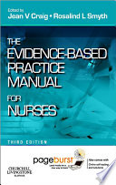 Evidence-Based Practice Manual For Nurses - E-Book : evidence-based nursing into manageable components....