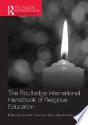 The Routledge International Handbook of Religious Education