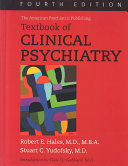 The American Psychiatric Publishing Textbook Of Clinical Psychiatry