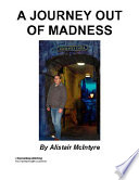 A Journey Out of Madness