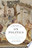 On Politics  A History of Political Thought  From Herodotus to the Present