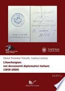 L Azerbaigian nei documenti diplomatici italiani  1919 1920