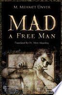 Mad A Free Man