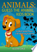 Animals Guess The Animal Kids Book 65 Real Animal Photos With Interesting Fun Facts