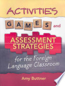 Activities  Games  and Assessment Strategies for the Foreign Language Classroom