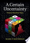 A Certain Uncertainty