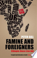 Famine and Foreigners  Ethiopia Since Live Aid