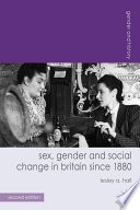 Sex  Gender and Social Change in Britain since 1880