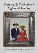 Teaching the Transatlantic Eighteenth Century
